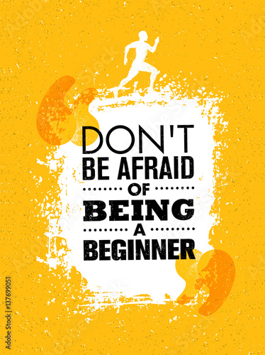 Photo Do Not Be Afraid Of Being A Beginner