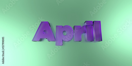 Fotografie, Obraz  April - colorful glass text on vibrant background - 3D rendered royalty free stock image
