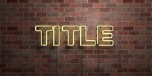 TITLE - Fluorescent Neon Tube Sign On Brickwork - Front View - 3D Rendered Royalty Free Stock Picture. Can Be Used For Online Banner Ads And Direct Mailers..