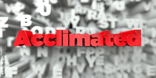 Acclimated -  Red text on typography background - 3D rendered royalty free stock image Wallpaper Mural