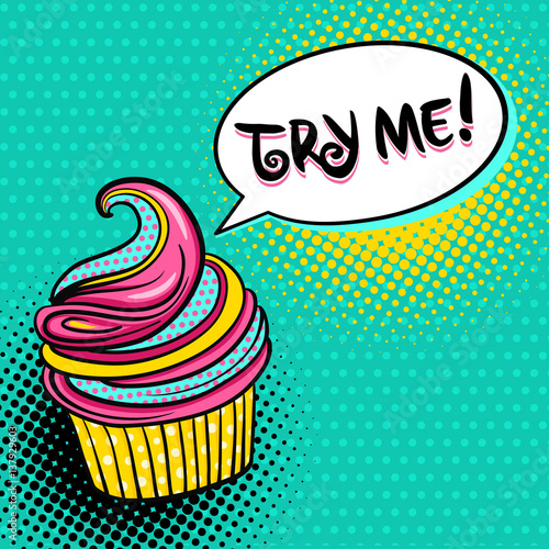 Photo Pop art background with tasty variegated cupcake and Try me speech bubble