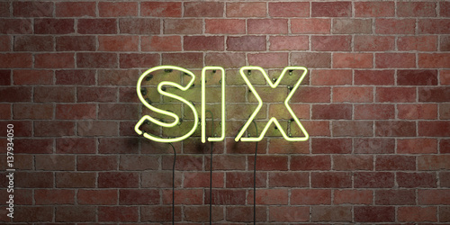 SIX - fluorescent Neon tube Sign on brickwork - Front view - 3D rendered royalty free stock picture Poster Mural XXL