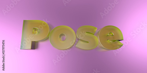 Fotografie, Obraz  Pose - colorful glass text on vibrant background - 3D rendered royalty free stock image