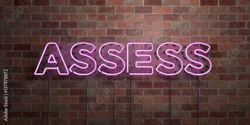 ASSESS - fluorescent Neon tube Sign on brickwork - Front view - 3D rendered royalty free stock picture Wallpaper Mural