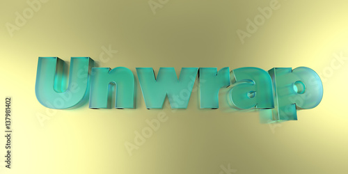 Fotografia, Obraz  Unwrap - colorful glass text on vibrant background - 3D rendered royalty free stock image