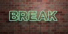 BREAK - Fluorescent Neon Tube Sign On Brickwork - Front View - 3D Rendered Royalty Free Stock Picture. Can Be Used For Online Banner Ads And Direct Mailers..