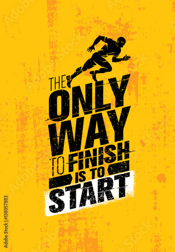 Платно The Only Way To Finish Is To Start