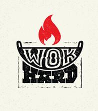 Wok Hard Street Food Festival Vector Illustration. Handmade Lettering Design Concept On Rough Background.