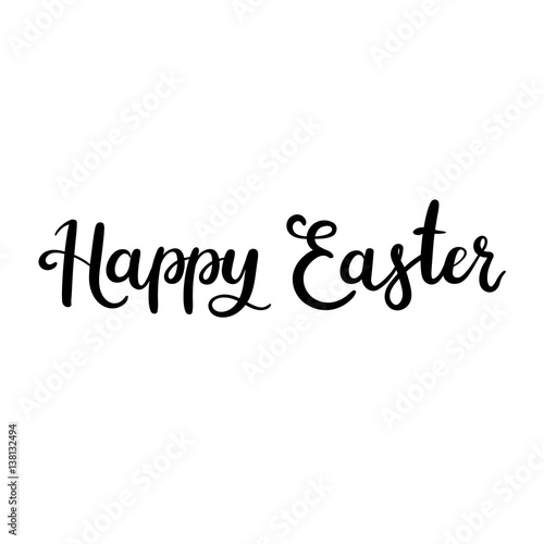 Staande foto Positive Typography Happy Easter hand lettering text. Modern calligraphy style greeting card.
