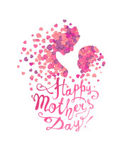 Happy Mother's Day! Woman And Baby Of Hearts