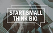 business communication concept: start small think big