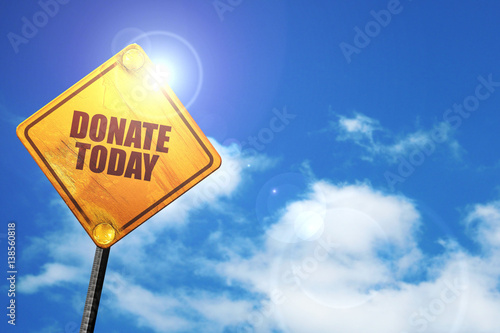 Photo donate today, 3D rendering, traffic sign