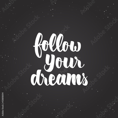 Photo  Follow Your Dreams Lettering