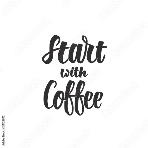 Poster Positive Typography Start with Coffee Lettering