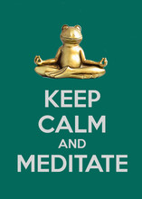 Frog Sitting In Lotus Pose. Keep Calm And Meditate Quote
