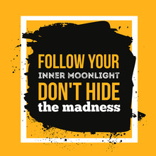 Follow Your Inner Moonlight. I...