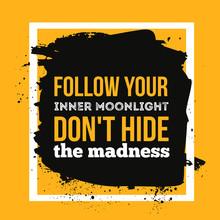 Follow Your Inner Moonlight. Inspire Vector Illustration For Wall Posters, T-shirt Design