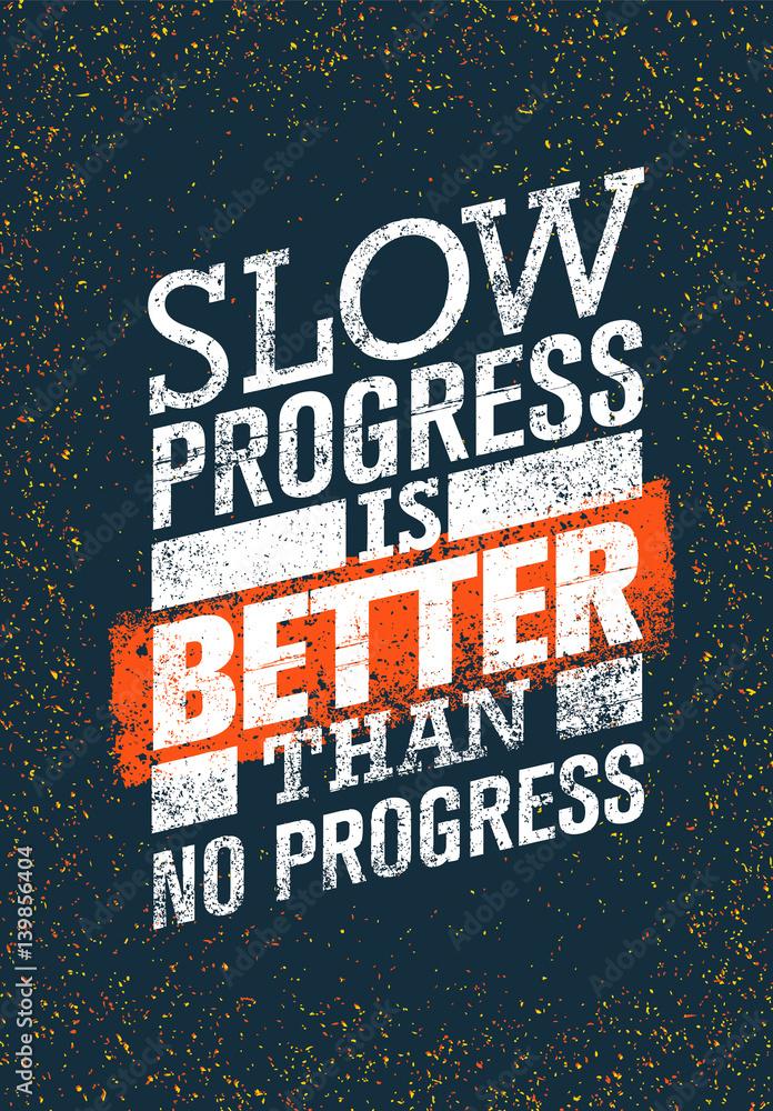 Fotografija  Slow Progress Is Better Than No Progress