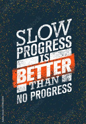 Fotografie, Obraz  Slow Progress Is Better Than No Progress