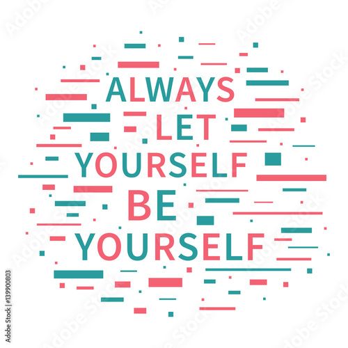 Always Let Yourself Be Yourself Wallpaper Mural