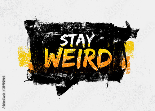 Stay Weird Motivation Quote in Speech Bubble Wallpaper Mural