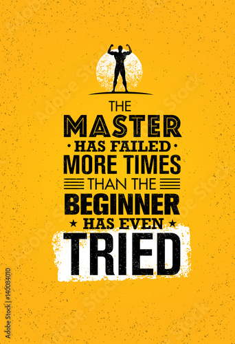 Fotografia The Master Has Failed More Times Than The Beginner Has Even Tried