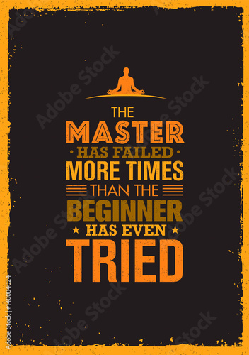 Принти на полотні The Master Has Failed More Times Than The Beginner Has Even Tried