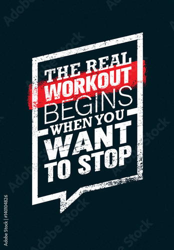 Fotografie, Obraz  The Real Workout Begins When You Want To Stop