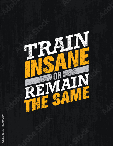 Fotografiet Train Insane Or Remain The Same
