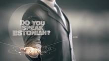 Do You Speak Estonian Businessman Holding In Hand New Technologies