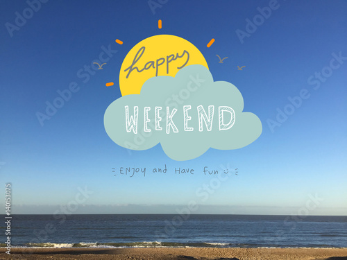 Happy weekend word on sun and cloud on beautiful blue sky and beach Fototapeta