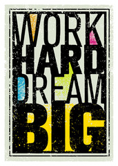 Fototapeta Do pokoju młodzieżowego Work Hard Dream Big Creative Motivation Quote. Bright Brush Vector Typography Banner Print Concept