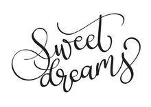 Sweet Dreams Vector Text On White Background. Calligraphy Lettering Illustration EPS10