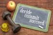 Decide, commit, succeed concept