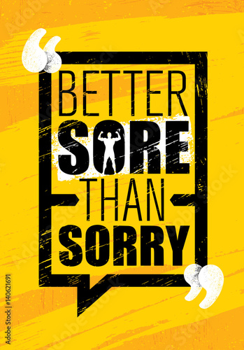 Better Sore Than Sorry. Inspiring Workout and Fitness Gym Motivation Quote. Creative Vector Typography Grunge Poster