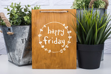 Wooden Board With Text Happy F...