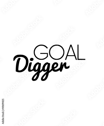 Aluminium Prints Positive Typography Goal Digger Motivational Typography Quote