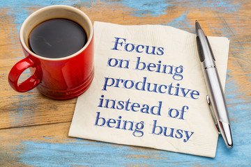 Focus on being productive i...