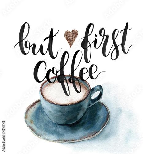 Akwarela Ale pierwsza karta do kawy. Ręcznie malowane filiżankę kawy z napisem na białym tle. Do projektowania, tkanin lub nadruku.