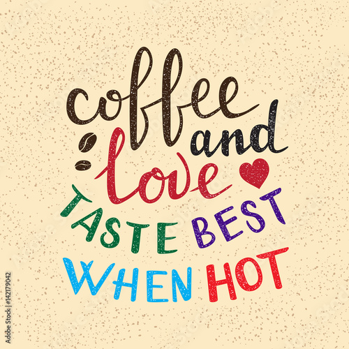 Image result for coffee and love are best when hot