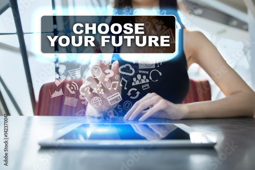 Woman using tablet pc and selecting choose your future. Poster