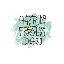 April Fools Day Text With Crown Clown. April 1. Illustration For Greeting Card, Banner, Ad, Promotion, Poster, Flier, Blog, Article, Marketing, Signage, Email. Vector
