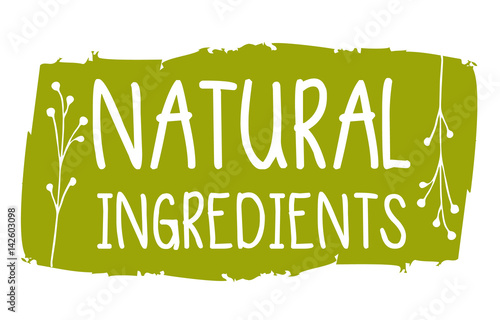 Fotografiet  Natural ingredients hand drawn label isolated vector illustration