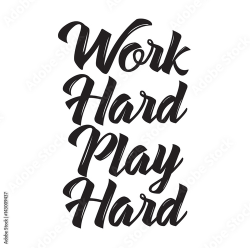 work hard play hard, text design плакат