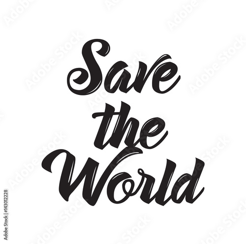 Save The World Text Design Vector Calligraphy Typography Poster