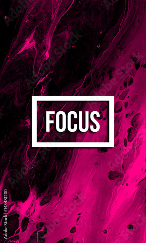 Fotomural  Focus motivational quote on abstract liquid background.