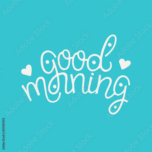 Good Morning Card Unique Hand Drawn Lettering On Blue Background