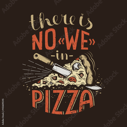 Retro lettering there is no we in pizza on a dark background Poster