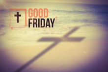 Composite Image Of Good Friday...