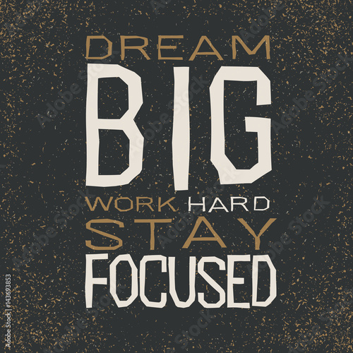 In de dag Positive Typography dream big work hard stay focused Inspirational quote